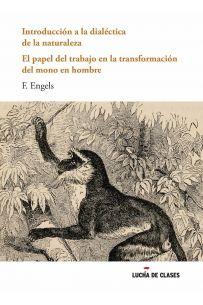 Introducción a la dialéctica de la naturaleza y el papel del trabajo en la transformación del mono en hombre