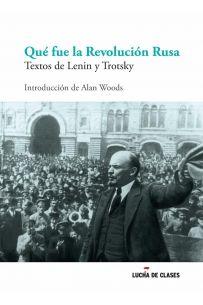 ¿Qué fue la revolución rusa? Textos de Lenin y Trotsky